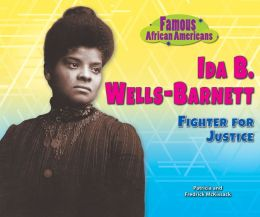 Ida B. Wells-Barnett: Fighter for Justice