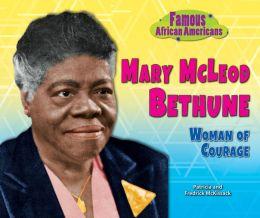 Mary McLeod Bethune: Woman of Courage