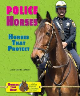 Police Horses: Horses That Protect