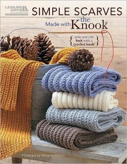 Simple Scarves Made with the Knook? (Leisure Arts #5779)