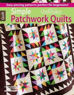 Simple Patchwork Quilts -- Best of Quiltmaker: Best of Quiltmaker