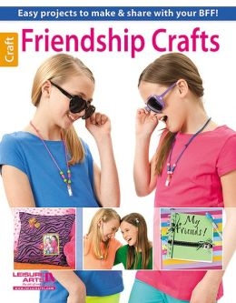 Friendship Crafts