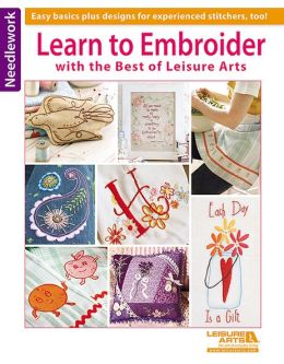Learn to Embroider with the Best of Leisure Arts