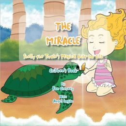 THE MIRACLE: Shelly the Turtle's Magical Gift for Lila