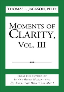 Moments of Clarity, Vol. III