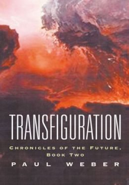 Transfiguration: Chronicles of the Future, Book Two