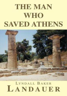 The Man Who Saved Athens