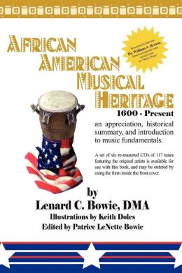 AFRICAN AMERICAN MUSICAL HERITAGE: An Appreciation, Historical Summary, and Guide to Music Fundamentals