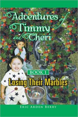 Adventures of Timmy and Cheri: Book 1: Losing Their Marbles