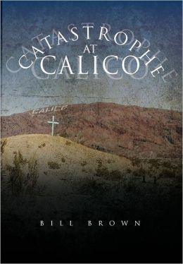 Catastrophe at Calico