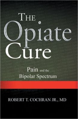 The Opiate Cure: Pain and the Bipolar Spectrum