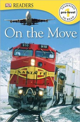 On the Move (DK Readers Pre-Level 1 Series)