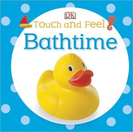 Touch and Feel: Bathtime
