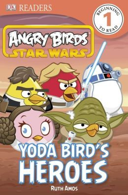 DK Readers L1: Angry Birds Star Wars: Yoda Bird's Heroes