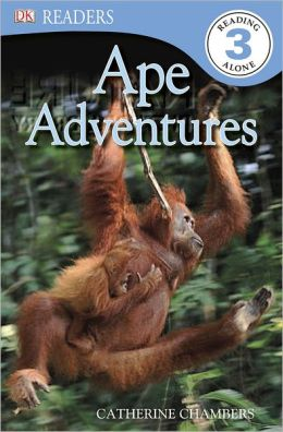 Ape Adventures (DK Readers Level 3 Series)