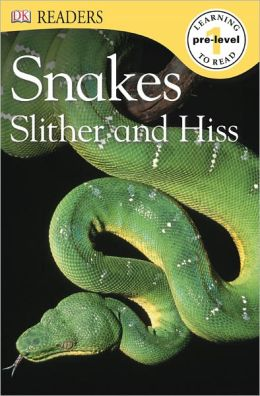 DK Readers L0: Snakes Slither and Hiss