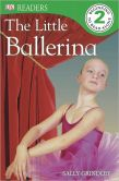 Book Cover Image. Title: DK Readers:  The Little Ballerina, Author: Sally Grindley