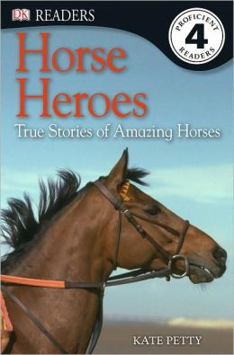 DK Readers L4: Horse Heroes: True Stories of Amazing Horses