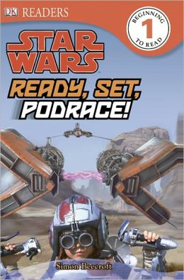 Star Wars: Ready, Set, Podrace! (DK Readers Level 1 Series)