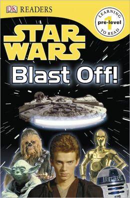 Star Wars: Blast Off! (DK Readers Pre-Level 1 Series)
