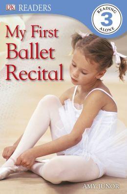 My First Ballet Recital (DK Readers Level 3 Series)
