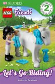 Book Cover Image. Title: Let's Go Riding! (DK Readers:  LEGO Friends), Author: Catherine Saunders