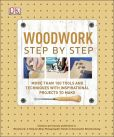 Book Cover Image. Title: Woodwork Step by Step, Author: DK Publishing