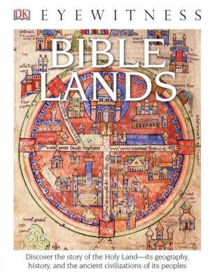 DK Eyewitness Books: Bible Lands (Library Edition)