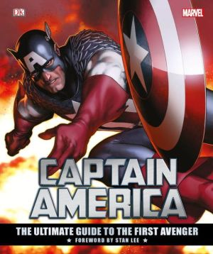 Marvel's Captain America: The Ultimate Guide to the First Avenger