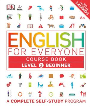 English for Everyone: Level 1: Beginner, Course Book (Library Edition)