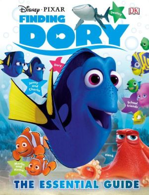 Disney Pixar Finding Dory: The Essential Guide