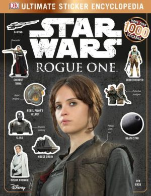 Ultimate Sticker Encyclopedia: Star Wars: Rogue One