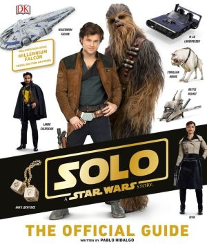 Solo: A Star Wars Story: The Official Guide