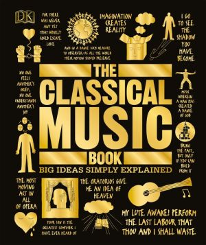 Book The Classical Music Book: Big Ideas Simply Explained
