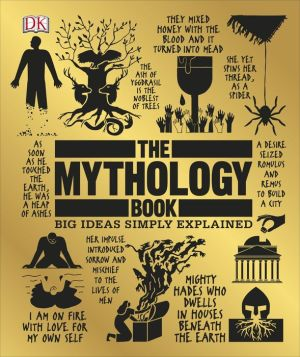 Book The Mythology Book: Big Ideas Simply Explained