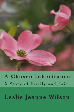 A Chosen Inheritance: A Story of Family and Faith
