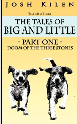Tell Me a Story: The Tales of Big and Little - Doom of the Three Stones