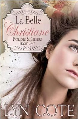 La Belle Christiane, Patriots and Seekers series, Book One