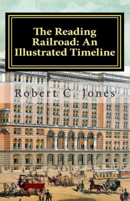 The Reading Railroad: an Illustrated Timeline