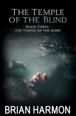 The Temple of the Blind: (the Temple of the Blind #3)