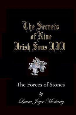 The Secrets of Nine Irish Sons III: The Forces of Stones