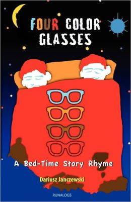 Four Color Glasses: A Bed-Time Story Rhyme