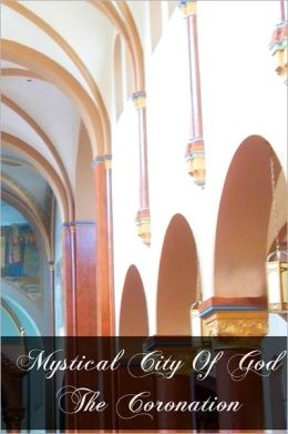 Mystical City of God the Coronation