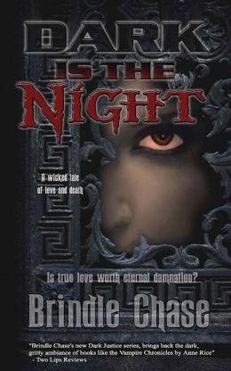 Dark Is the Night: Dark Justice Book One