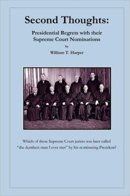 Second Thoughts: Presidential Regrets with Their Supreme Court Nominations
