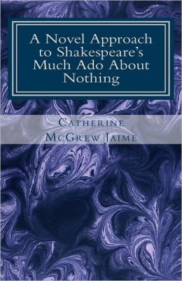 A Novel Approach to Shakespeare's Much Ado about Nothing