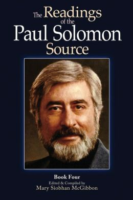 The Readings of the Paul Solomon Source Book 4