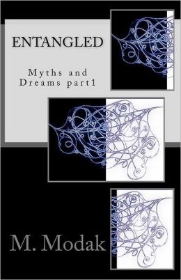 Entangled: (Myths and Dreams) Part01
