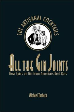 All the Gin Joints: New Spins on Gin from America's Best Bars