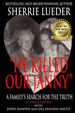 HE KILLED OUR JANNY : A Family's Search for the Truth